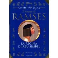 Christian Jacq. Il romanzo di Ramses - La regina di Abu Simbel