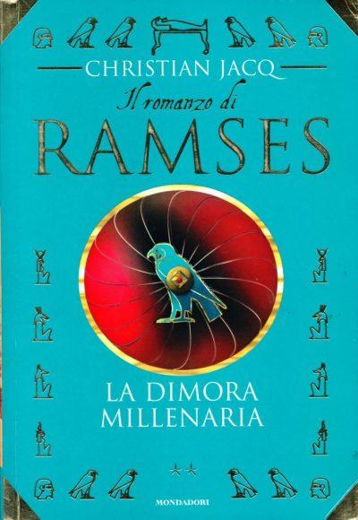 Christian Jacq. Il romanzo di Ramses - La dimora millenaria