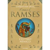 Christian Jacq. Il romanzo di Ramses - L'ultimo nemico