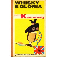 James Kennaway. Whisky e gloria