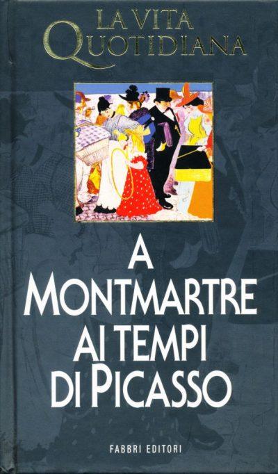 Jean-Paul Crespelle. La vita quotidiana a Montmartre ai tempi di Picasso