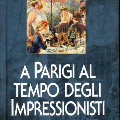Jean-Paul Crespelle. La vita quotidiana a Parigi al tempo degli Impressionisti