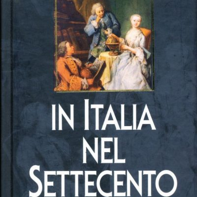 Maurice Vaussard. La vita quotidiana in Italia nel Settecento