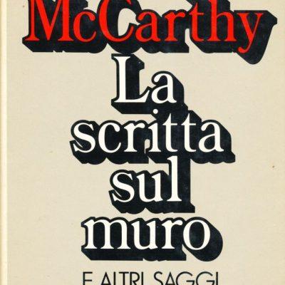 Mary McCarthy. La scritta sul muro e altri saggi letterari