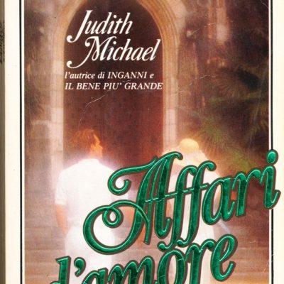Judith Michael. Affari d'amore