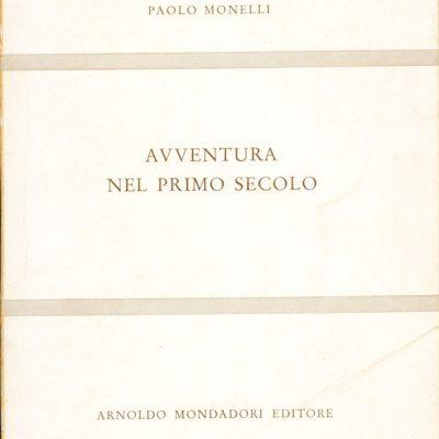 Paolo Monelli. Avventura del primo secolo