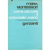Maria Montessori. Come educare il potenziale umano