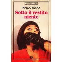Marco Parma. Sotto il vestito niente