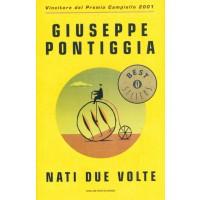 Giuseppe Pontiggia. Nati due volte
