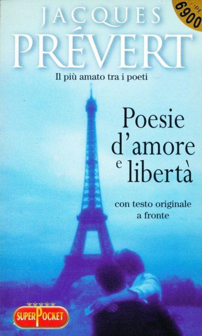 Jacques Prevert. Poesie d'amore e di libertà