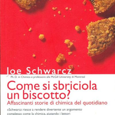 Joe Schwarcz. Come si sbriciola un biscotto?