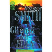 Wilbur Smith. Gli eredi dell'Eden