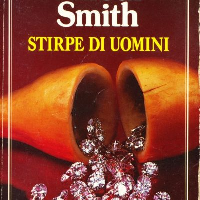 Wilbur Smith. Stirpe di uomini