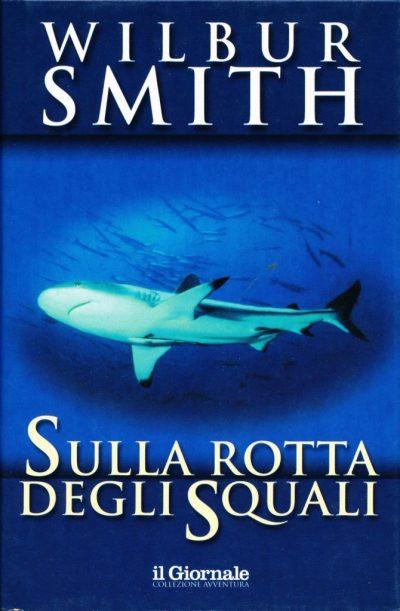 Wilbur Smith. Sulla rotta degli squali