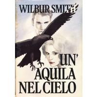 Wilbur Smith. Un'aquila nel cielo