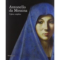 Antonello da Messina. L'opera completa. Ediz. illustrata