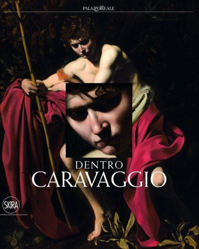 Dentro Caravaggio. Ediz. a colori. Con e-book
