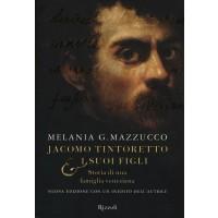 Jacomo Tintoretto e i suoi figli. Storia di una famiglia veneziana