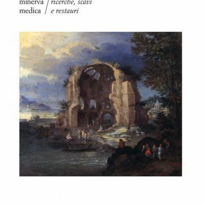 Minerva Medica. Ricerche, scavi e restauri. Ediz. illustrata