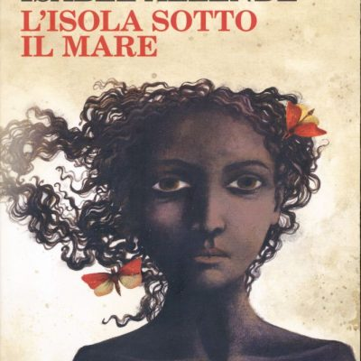 Isabel Allende. L'isola sotto il mare