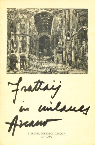 Arcano. Frattaij in milanes
