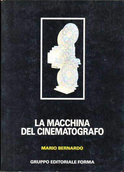 Mario Bernardo. La macchina del Cinematografo