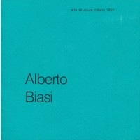 Alberto Biasi. Opere dal 1970 a 1990 e alcuni appunti autobiografici