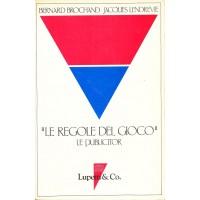 Bernard Brochand - Jacques Lendreve. Le Regole del Gioco - Le Publicitor