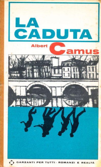 Albert Camus. La caduta - L'esilio e il regno
