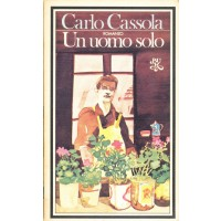 Carlo Cassola. Un uomo solo