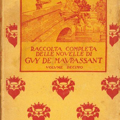 Guy De Maupassant. Raccolta completa delle novelle - Volume Decimo