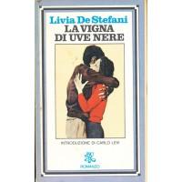 Livia De Stefani. La vigna di uve nere