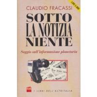 Claudio Fracassi. Sotto la notizia niente