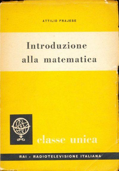Attilio Frajese. Introduzione alla matematica