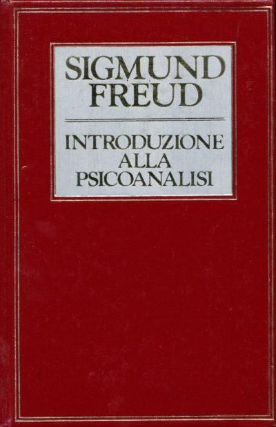 Sigmund Freud. Introduzione alla psicoanalisi