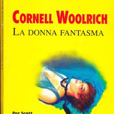 Cornell Woolrich. La donna fantasma