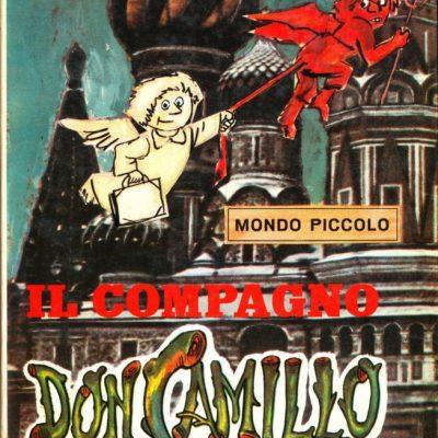 Giovanni Guareschi. Mondo piccolo - Il compagno Don Camillo