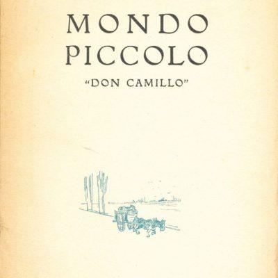 """Giovannino Guareschi. Mondo Piccolo: """"Don Camillo"""""""
