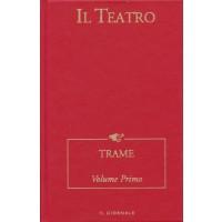 Il Teatro - Trame. Volume Primo