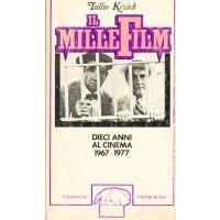 Tullio Kezich. Il Millefilm - Dieci anni al Cinema 1967-1977 (2 Volumi)