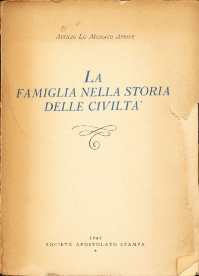 Attilio Lo Monaco Aprile. La famiglia nella storia delle civiltà