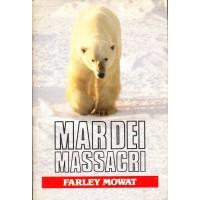 Farley Mowat. Mar dei massacri