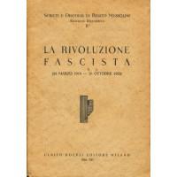 Benito Mussolini. La Rivoluzione fascista
