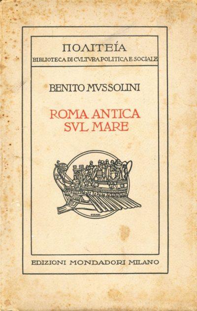 Benito Mussolini. Roma antica sul mare