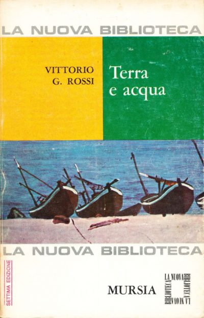 Vittorio G. Rossi. Terra e acqua