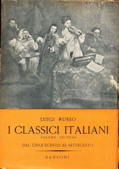 Luigi Russo. I Classici italiani - Volume Secondo