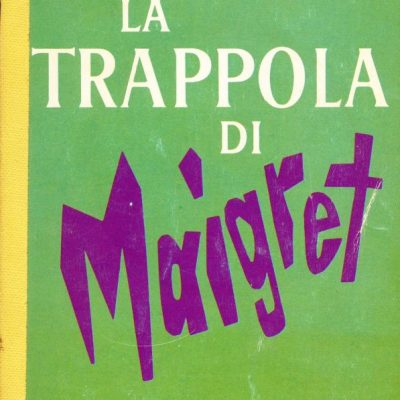 Georges Simenon. La trappola di Maigret