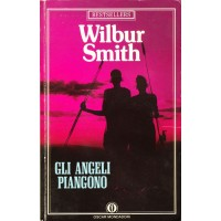 Wilbur Smith. Gli angeli piangono