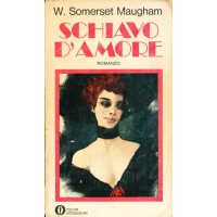 William Somerset Maugham. Schiavo d'amore