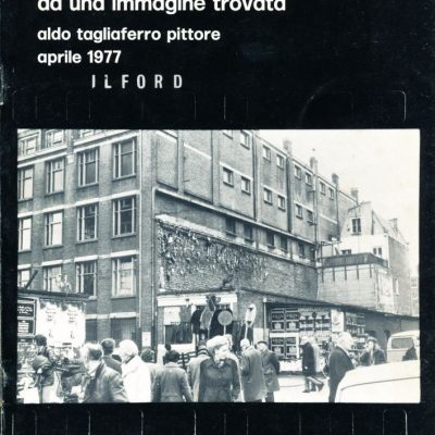 Aldo Tagliaferro. Analisi del feticismo da un'immagine trovata (1977)